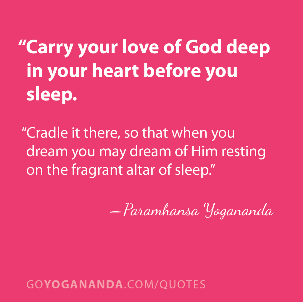 Carry your love of God deep in your heart before you sleep.